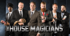 The House Magicians Comedy Magic Show - Fridays