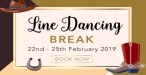 Line Dancing Break – 22nd till 25th February