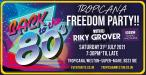 Tropicana Back to the 80's Freedom Party